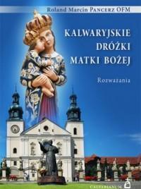 Kalwaryjskie Dróżki Matki Bożej. Rozważania - okładka książki