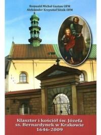Klasztor i kościół św. Józefa ss. Bernardynek w Krakowie (1646-2009) - okładka książki