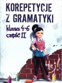 Korepetycje z gramatyki . Klasy 4-6 cz. 2 - okładka podręcznika
