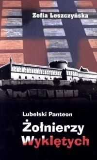 Lubelski panteon Żołnierzy Wyklętych - okładka książki