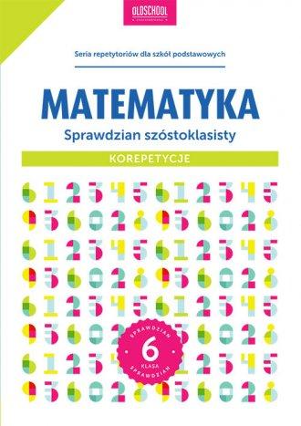 Matematyka. Sprawdzian szóstoklasisty. - okładka podręcznika