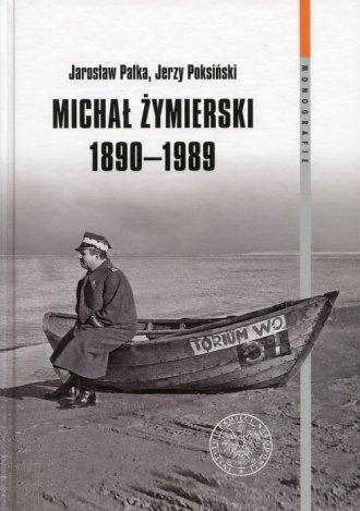 Michał Żymierski 1890-1989. Seria: - okładka książki