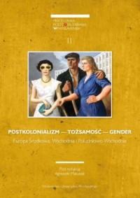 Miscellanea Posttotalitariana Wratislaviensia 2/2014. Postkolonializm - tożsamość - gender. Europa Środkowa, Wschodnia i Południowo-Wschodnia - okładka książki