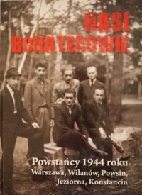 Nasi bohaterowie. Powstańcy 1944 - okładka książki