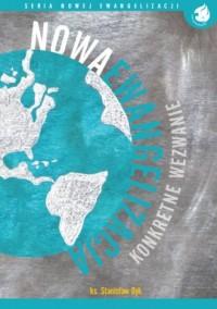 Nowa Ewangelizacja - konkretne wyzwanie. Seria Nowej Ewangelizacji - okładka książki