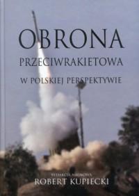Obrona przeciwrakietowa w polskiej perspektywie - okładka książki