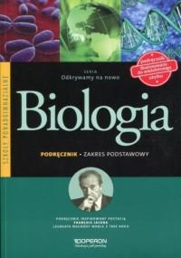 Odkrywamy na nowo. Biologia. Szkoła ponadgimnazjalna. Podręcznik. Zakres podstawowy - okładka podręcznika