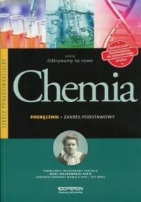 Odkrywamy na nowo. Chemia. Szkoła ponadgimnazjalna. Podręcznik. Zakres podstawowy - okładka podręcznika