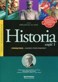Odkrywamy na nowo. Historia. Szkoła ponadgimnazjalna. Podręcznik. Zakres podstawowy cz. 1 - okładka podręcznika