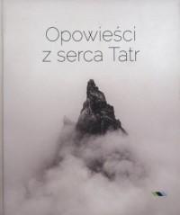 Opowieści z serca Tatr - okładka książki