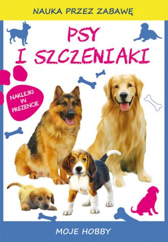 Psy i szczeniaki. Moje hobby - okładka książki