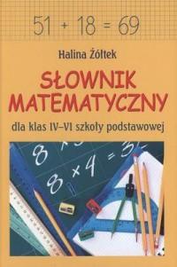 Słownik matematyczny dla klas 4-6 szkoły podstawowej - okładka podręcznika