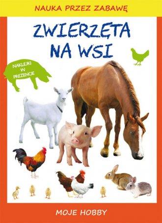Zwierzęta na wsi. Moje hobby - okładka książki