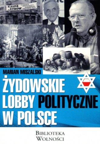 Żydowskie lobby polityczne w Polsce. - okładka książki