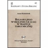 Balaam i jego wyrocznie (Lb 22-24) w tradycji targumicznej. Seria: Rozprawy i Studia Biblijne. Tom 42 - okładka książki