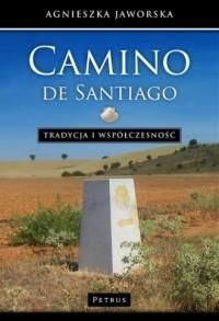Camino de Santiago. Tradycja i współczesność. Podręcznik Pielgrzyma - okładka książki