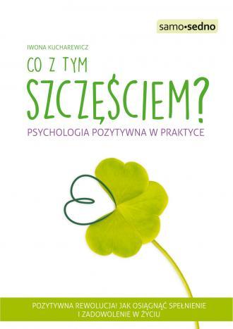 Co z tym szczęściem? Psychologia - okładka książki