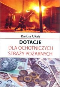 Dotacje dla Ochotniczych Straży Pożarnych - okładka książki