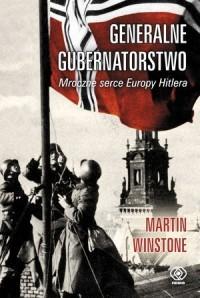 Generalne Gubernatorstwo. Mroczne serce Europy Hitlera - okładka książki