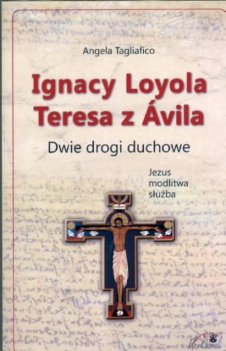 Ignacy Loyola. Teresa z Avila. - okładka książki