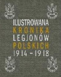 Ilustrowana Kronika Legionów Polskich 1914-1918 r. - okładka książki
