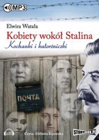Kobiety wokół Stalina (mp3) - Elwira Watała - pudełko audiobooku