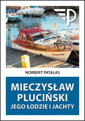 Mieczysław Pluciński. Jego łodzie - okładka książki