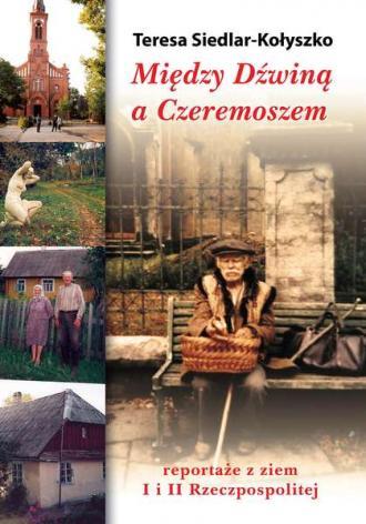 Między Dźwiną a Czeremoszem. Reportaże - okładka książki