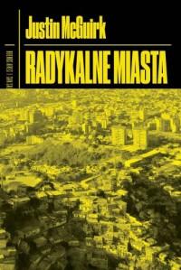 Radykalne miasta. Przez Amerykę Łacińską w poszukiwaniu nowej architektury - okładka książki