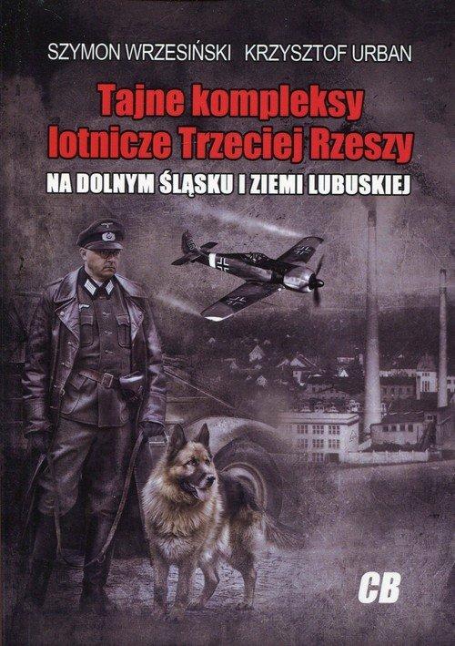 Tajne kompleksy lotnicze Trzeciej - okładka książki