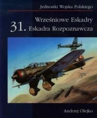Wrześniowe Eskadry 31. Eskadra Rozpoznawcza. Seria: Jednostki Wojska Polskiego - okładka książki