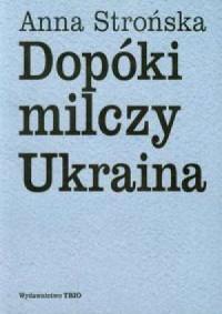 Dopóki milczy Ukraina - okładka książki