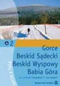 Gorce, Beskid Sądecki, Beskid Wyspowy, Babia Góra - na nartach biegowych i tourowych - okładka książki