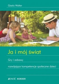 okładka książki - Ja i mój świat. Gry i zabawy rozwijające