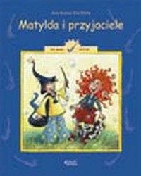 Matylda i przyjaciele - Dla dzieci od 4 lat - okładka książki
