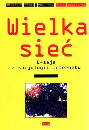 Wielka sieć. E-seje z socjologii - okładka książki