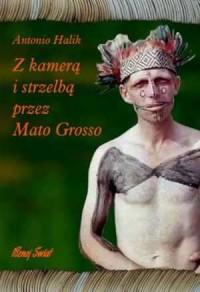 Z kamerą i strzelbą przez Mato Grosso - okładka książki
