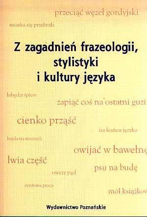 Z zagadnień frazeologii, stylistyki - okładka książki