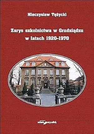 Zarys szkolnictwa w Grudziądzu - okładka książki