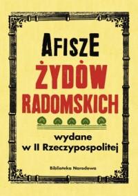 Afisze Żydów radomskich wydane w II Rzeczypospolitej w zbiorach Biblioteki Narodowej - okładka książki