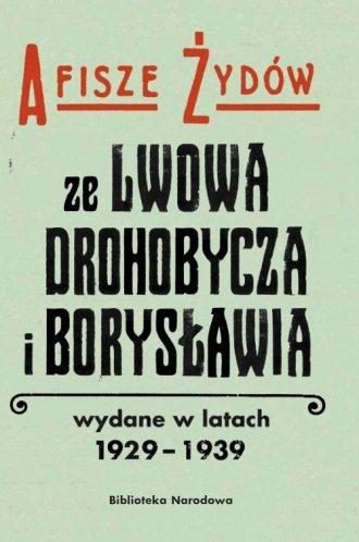 Afisze Żydów ze Lwowa, Drohobycza, - okładka książki
