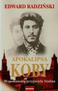 Apokalipsa Koby. Wspomnienia przyjaciela Stalina - okładka książki