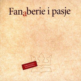 Fanaberie i pasje. Edycje bibliofilskie - okładka książki