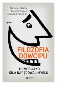 Filozofia dowcipu. Humor jako siła napędowa umysłu - okładka książki