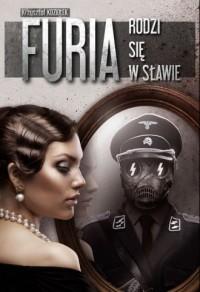Furia rodzi się w sławie - okładka książki