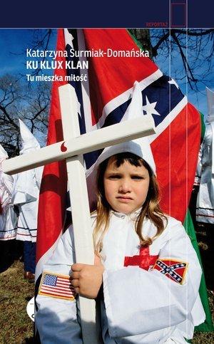 Ku Klux Klan. Tu mieszka miłość - okładka książki