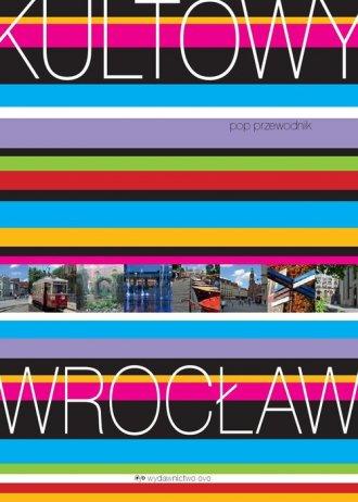 Kultowy Wrocław - pop przewodnik - okładka książki