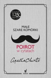 Małe szare komórki Poirot w cytatach. - okładka książki