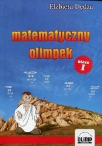 Matematyczny Olimpek. Klasa 1. Szkoła podstawowa - okładka podręcznika