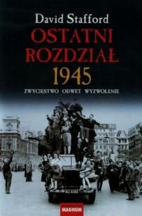 Ostatni rozdział 1945. Zwycięstwo, odwet, wyzwolenie - okładka książki